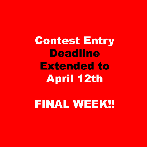 Contest Deadline Extended To April 12th